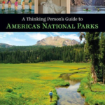Published in 2016, A Thinking Person's Guide to America's National Parks